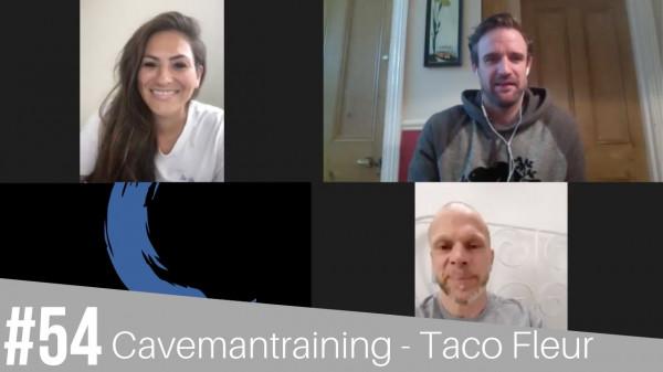 #54 Cavemantraining Taco Fleur