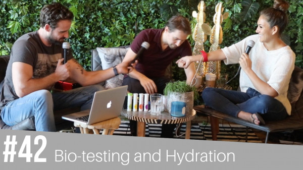 #42 Biotesting and Hydration