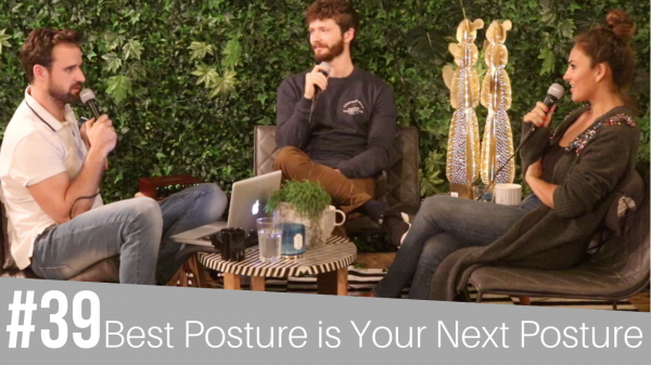 #39 Your Next Posture is Your Best Posture