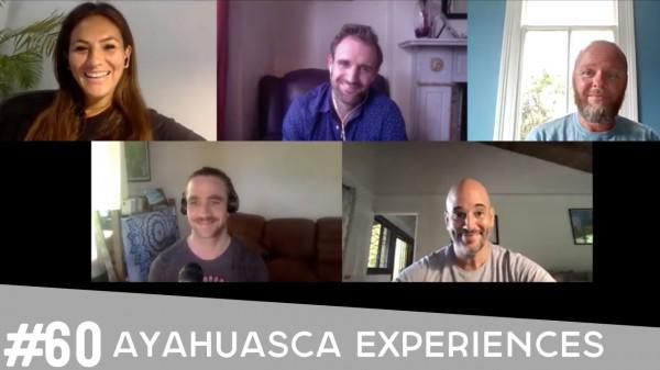 #60 Ayahuasca Experiences